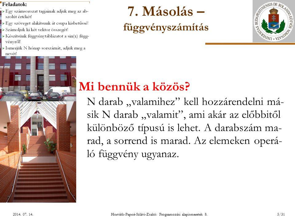 ELTE Horváth-Papné-Szlávi-Zsakó: Programozási alapismeretek 8.26/312014.