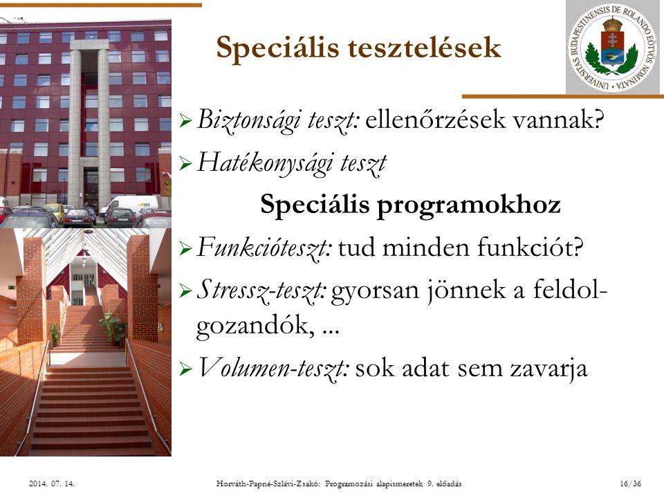 ELTE Horváth-Papné-Szlávi-Zsakó: Programozási alapismeretek 9. előadás2014. 07. 14.2014. 07. 14.2014. 07. 14. Speciális tesztelések  Biztonsági teszt