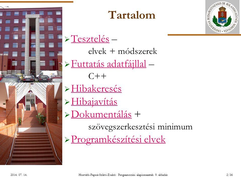 ELTE Horváth-Papné-Szlávi-Zsakó: Programozási alapismeretek 9. előadás2/362014. 07. 14.2014. 07. 14.2014. 07. 14.  Tesztelés – elvek + módszerek Tesz
