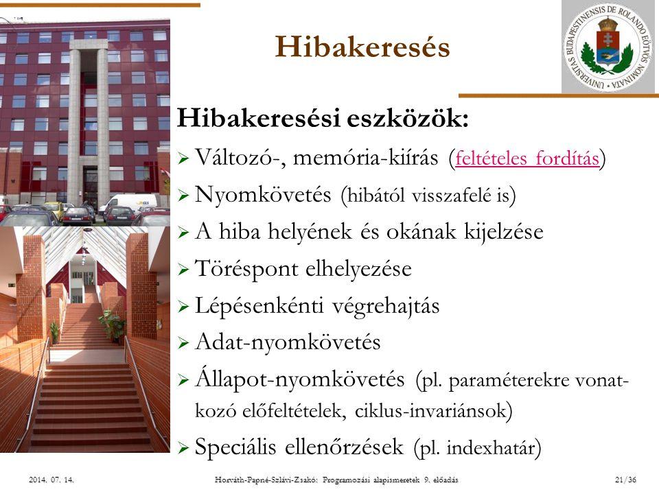 ELTE Horváth-Papné-Szlávi-Zsakó: Programozási alapismeretek 9. előadás2014. 07. 14.2014. 07. 14.2014. 07. 14. Hibakeresés Hibakeresési eszközök:  Vál