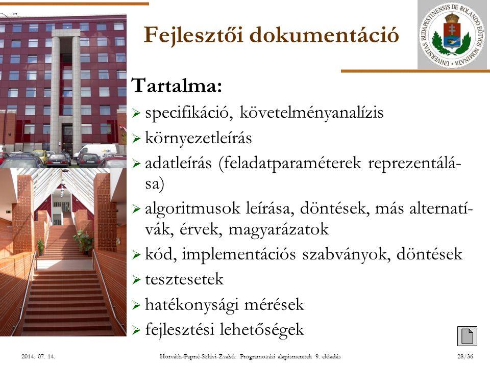 ELTE Horváth-Papné-Szlávi-Zsakó: Programozási alapismeretek 9. előadás2014. 07. 14.2014. 07. 14.2014. 07. 14. Fejlesztői dokumentáció Tartalma:  spec