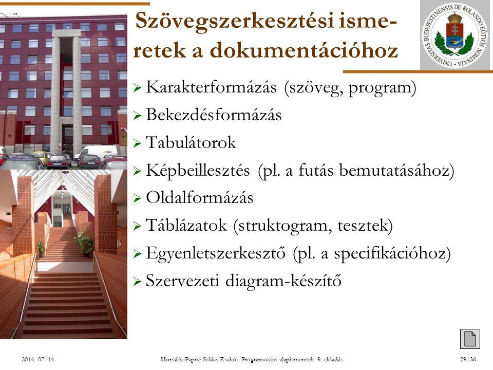 ELTE Horváth-Papné-Szlávi-Zsakó: Programozási alapismeretek 9. előadás2014. 07. 14.2014. 07. 14.2014. 07. 14. Szövegszerkesztési isme- retek a dokumen