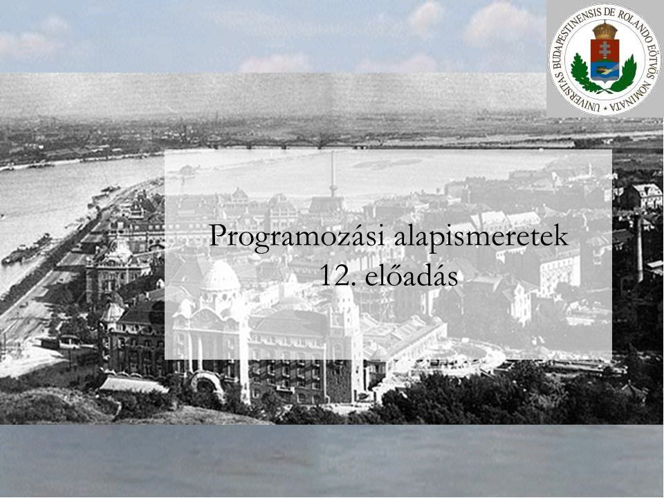 Programozási alapismeretek 12. előadás