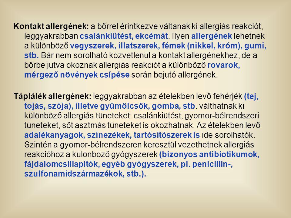 Kontakt allergének: a bőrrel érintkezve váltanak ki allergiás reakciót, leggyakrabban csalánkiütést, ekcémát. Ilyen allergének lehetnek a különböző ve