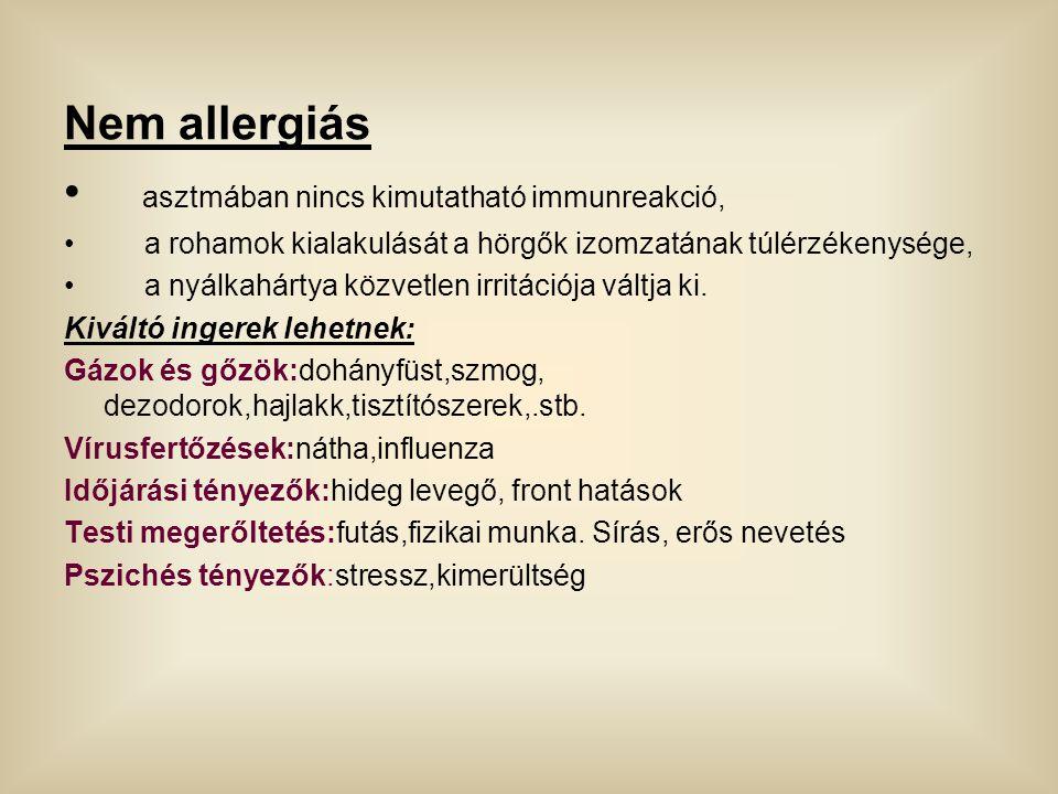 Nem allergiás asztmában nincs kimutatható immunreakció, a rohamok kialakulását a hörgők izomzatának túlérzékenysége, a nyálkahártya közvetlen irritáci