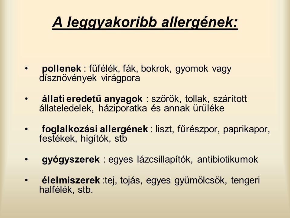 A leggyakoribb allergének: pollenek : fűfélék, fák, bokrok, gyomok vagy dísznövények virágpora állati eredetű anyagok : szőrök, tollak, szárított álla