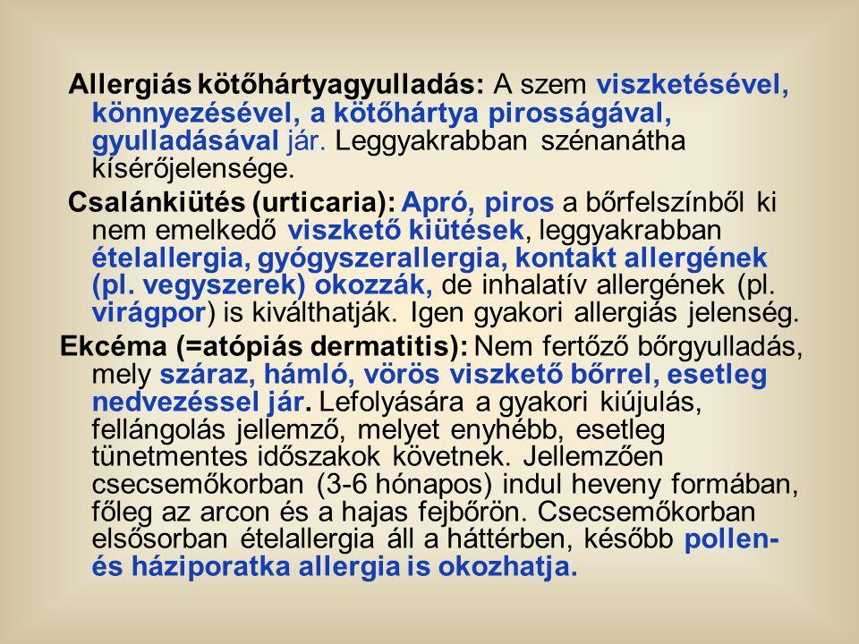 Allergiás kötőhártyagyulladás: A szem viszketésével, könnyezésével, a kötőhártya pirosságával, gyulladásával jár. Leggyakrabban szénanátha kísérőjelen