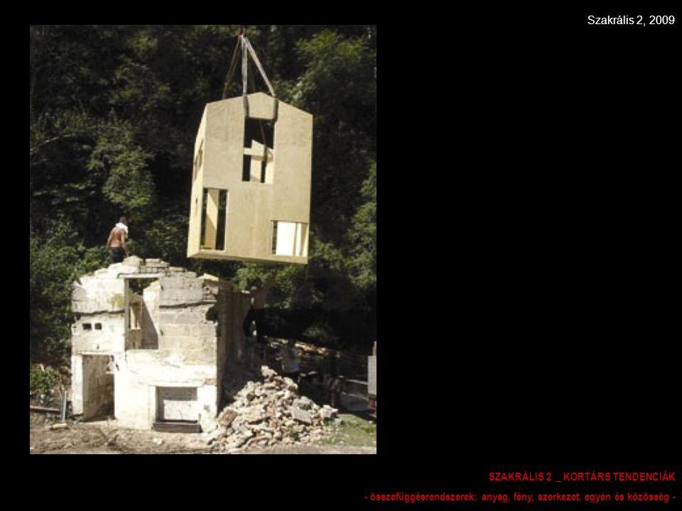 Szakrális 2, 2009 SZAKRÁLIS 2 _ KORTÁRS TENDENCIÁK - összefüggésrendszerek: anyag, fény, szerkezet, egyén és közösség -