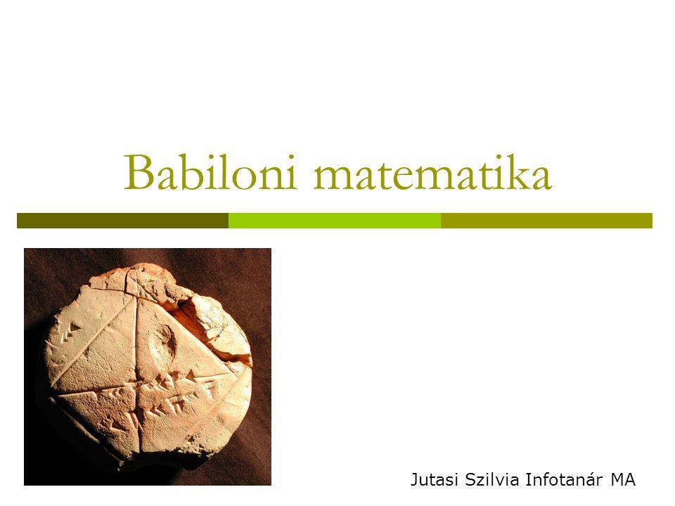 Babiloni matematika Jutasi Szilvia Infotanár MA