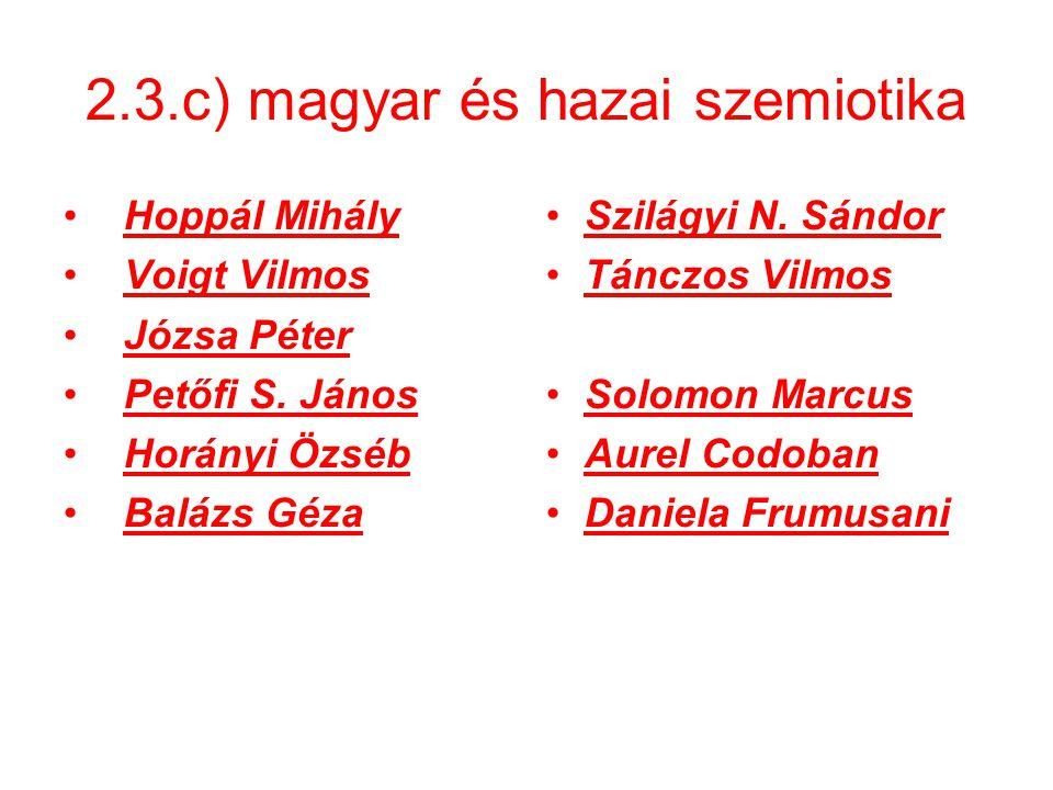 2.3.c) magyar és hazai szemiotika Hoppál Mihály Voigt Vilmos Józsa Péter Petőfi S.
