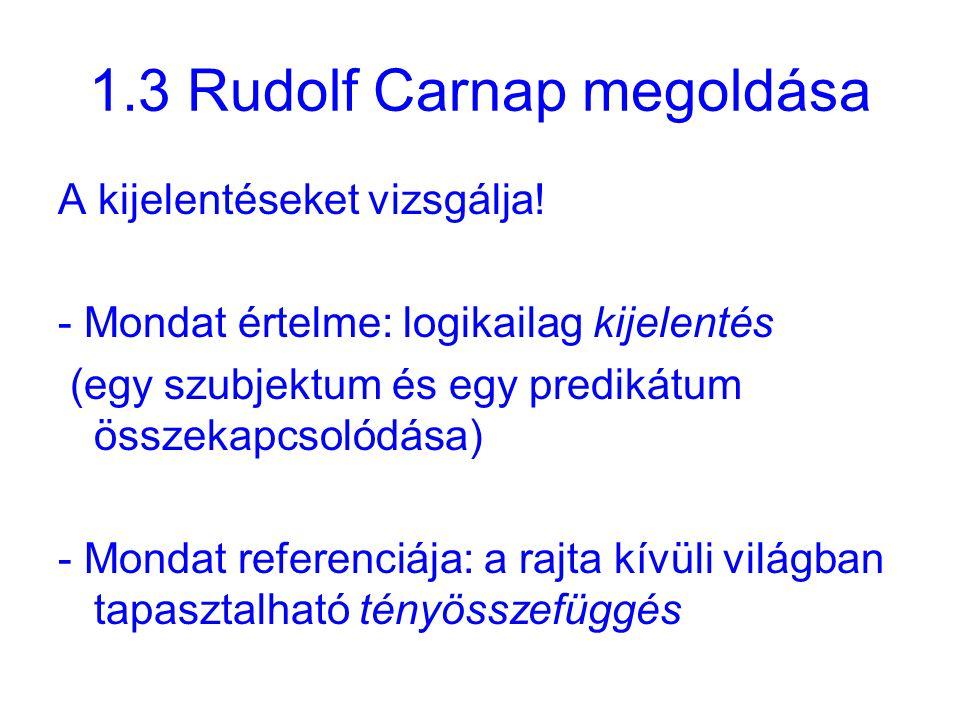 1.3 Rudolf Carnap megoldása A kijelentéseket vizsgálja.
