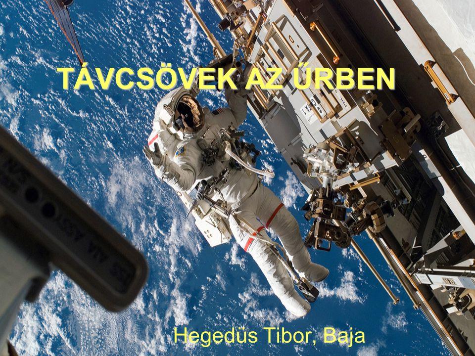 TÁVCSÖVEK AZ ŰRBEN Hegedüs Tibor, Baja