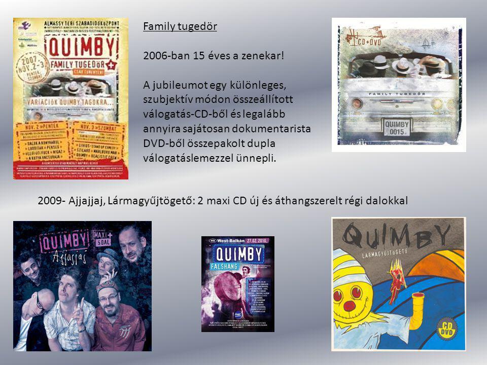 Family tugedör 2006-ban 15 éves a zenekar! A jubileumot egy különleges, szubjektív módon összeállított válogatás-CD-ből és legalább annyira sajátosan