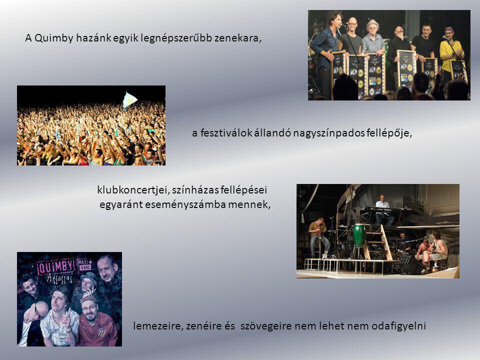 Kezdetek: Dunaújváros- gimnáziumi zenekar Október néven Kocsmastart: 1991-ben megalakul a Quimby/ezen a néven először a Tilos az Á-ban léptek fel Kiss Tibor ének, gitár, Kiss Endre gitár, Mikuli Ferenc basszusgitár, Medve Ákos dob, Molnár Tamás szaxofon, Varga Lívius ütős hangszerek 1993 - megjelenik a zenekar első Sip of Story című kazettája angol nyelven - lepattant, spicces, sanzonos-valceres zenei világ, - két világháború közötti sanzonok és kabarék, - Berthold Brecht dalainak világa