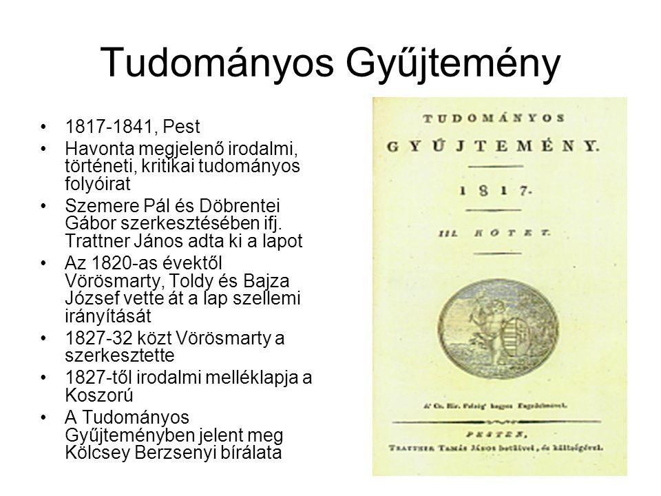 Tudományos Gyűjtemény 1817-1841, Pest Havonta megjelenő irodalmi, történeti, kritikai tudományos folyóirat Szemere Pál és Döbrentei Gábor szerkesztésében ifj.