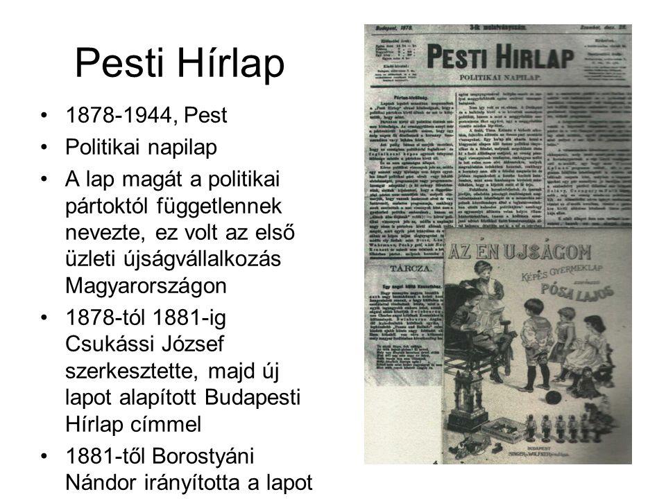 Pesti Hírlap 1878-1944, Pest Politikai napilap A lap magát a politikai pártoktól függetlennek nevezte, ez volt az első üzleti újságvállalkozás Magyaro