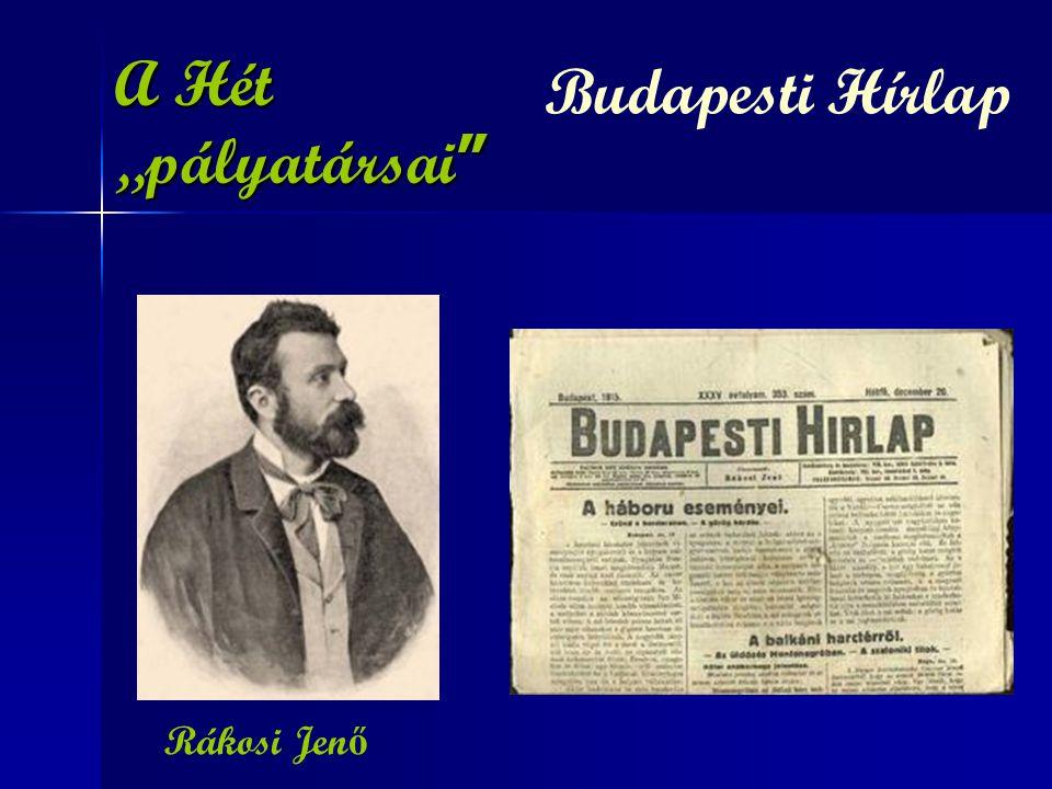 """A Hét """"pályatársai """" Budapesti Hírlap Rákosi Jen ő"""