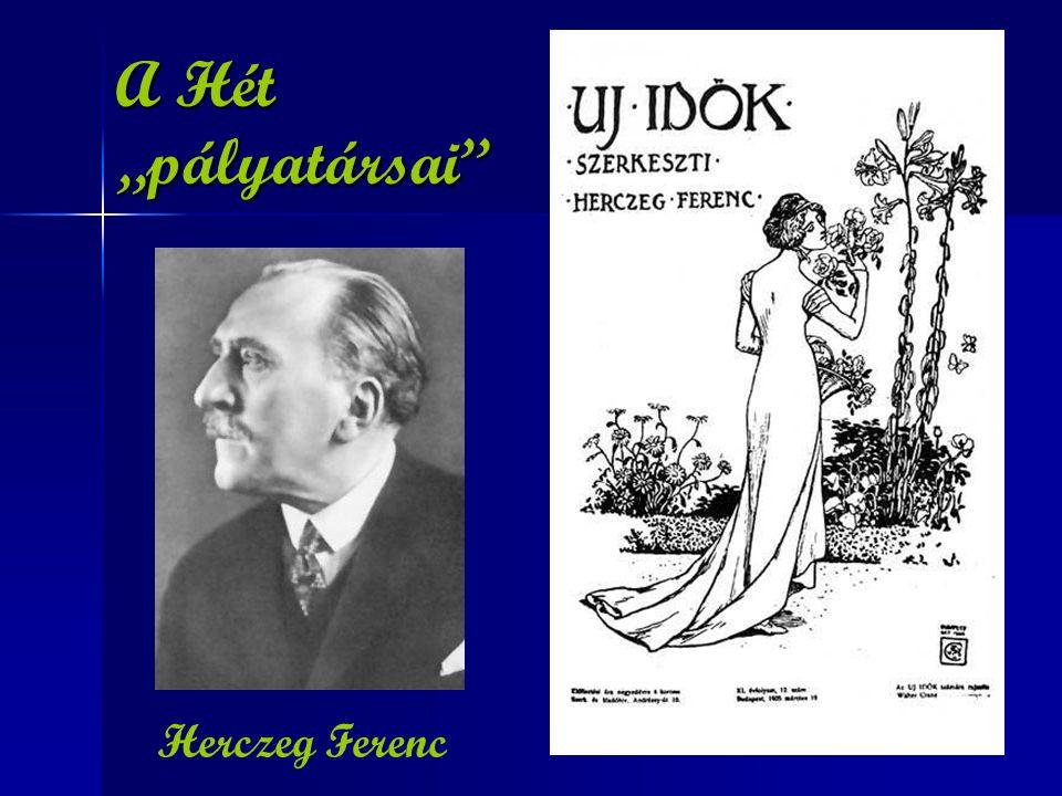 """A Hét """"pályatársai"""" Herczeg Ferenc"""