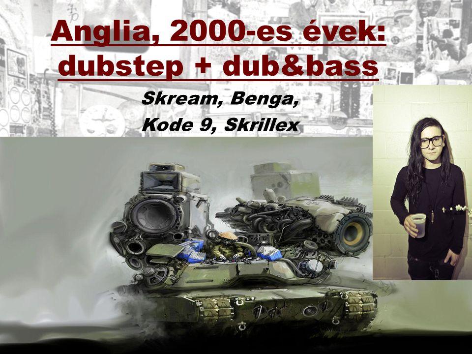 Anglia, 2000-es évek: dubstep + dub&bass Skream, Benga, Kode 9, Skrillex