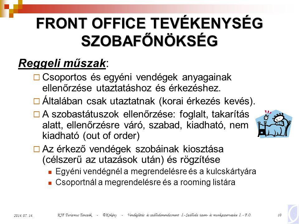 KJF Turizmus Tanszék - ©Kökény - Vendéglátás és szállodamendzsment I.- Szálloda üzem- és munkaszervezése I. - F.O.10 2014. 07. 14. FRONT OFFICE TEVÉKE