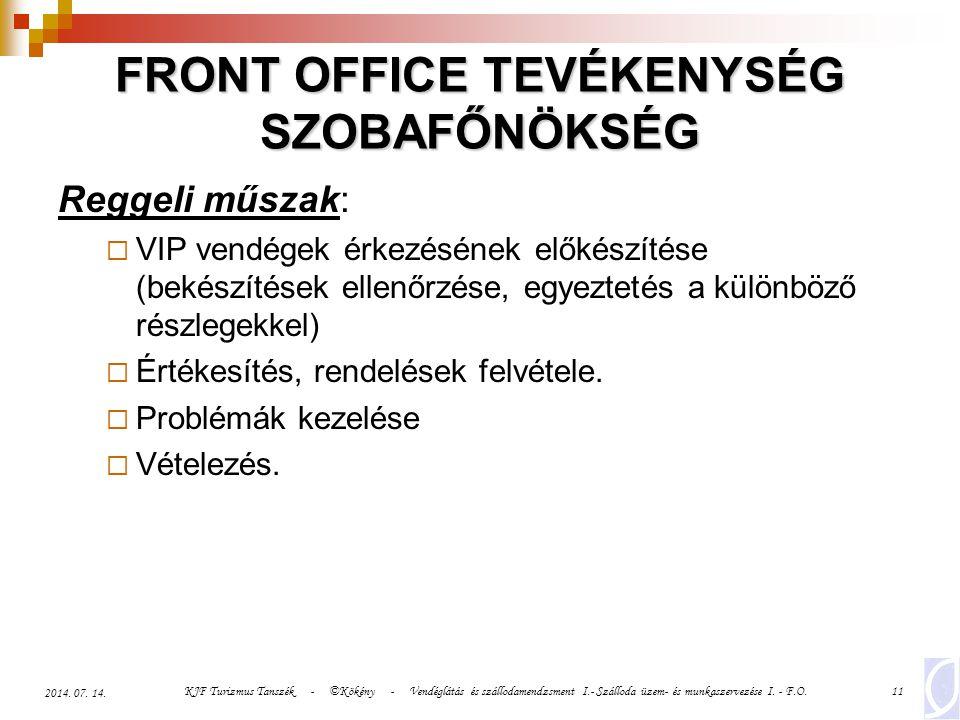 KJF Turizmus Tanszék - ©Kökény - Vendéglátás és szállodamendzsment I.- Szálloda üzem- és munkaszervezése I. - F.O.11 2014. 07. 14. FRONT OFFICE TEVÉKE