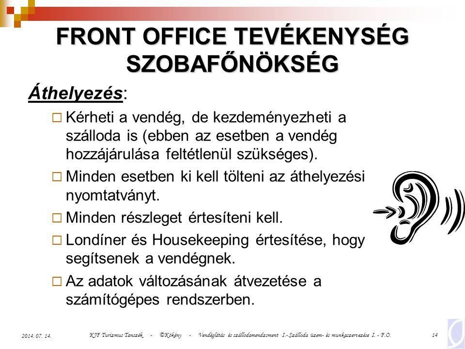 KJF Turizmus Tanszék - ©Kökény - Vendéglátás és szállodamendzsment I.- Szálloda üzem- és munkaszervezése I. - F.O.14 2014. 07. 14. FRONT OFFICE TEVÉKE