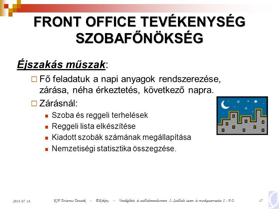 KJF Turizmus Tanszék - ©Kökény - Vendéglátás és szállodamendzsment I.- Szálloda üzem- és munkaszervezése I. - F.O.17 2014. 07. 14. FRONT OFFICE TEVÉKE