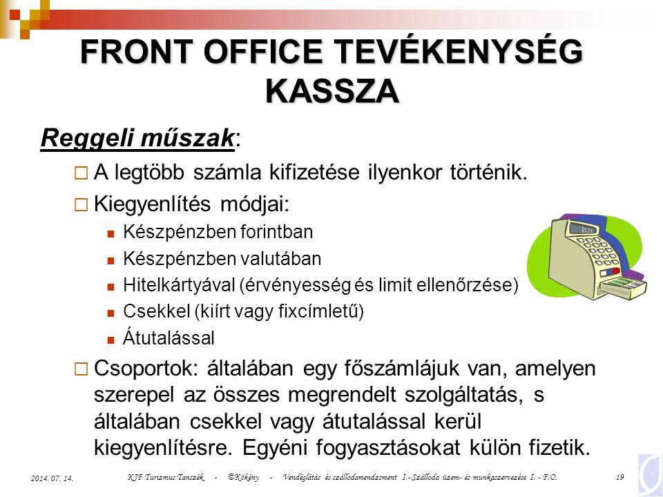 KJF Turizmus Tanszék - ©Kökény - Vendéglátás és szállodamendzsment I.- Szálloda üzem- és munkaszervezése I. - F.O.19 2014. 07. 14. FRONT OFFICE TEVÉKE