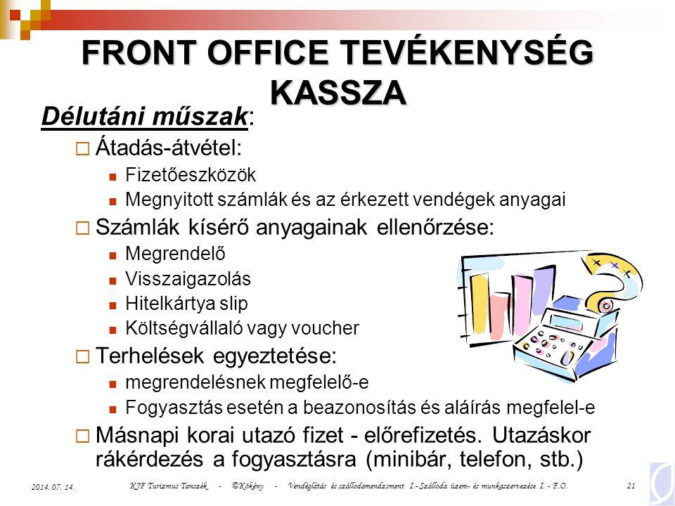 KJF Turizmus Tanszék - ©Kökény - Vendéglátás és szállodamendzsment I.- Szálloda üzem- és munkaszervezése I. - F.O.21 2014. 07. 14. FRONT OFFICE TEVÉKE