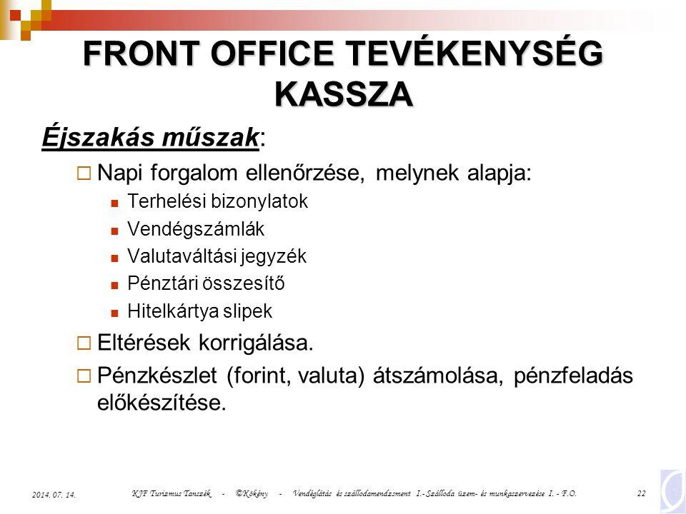 KJF Turizmus Tanszék - ©Kökény - Vendéglátás és szállodamendzsment I.- Szálloda üzem- és munkaszervezése I. - F.O.22 2014. 07. 14. FRONT OFFICE TEVÉKE