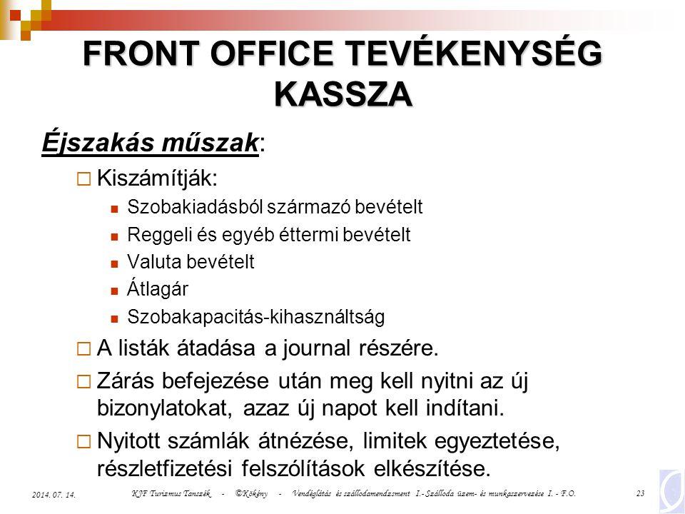 KJF Turizmus Tanszék - ©Kökény - Vendéglátás és szállodamendzsment I.- Szálloda üzem- és munkaszervezése I. - F.O.23 2014. 07. 14. FRONT OFFICE TEVÉKE