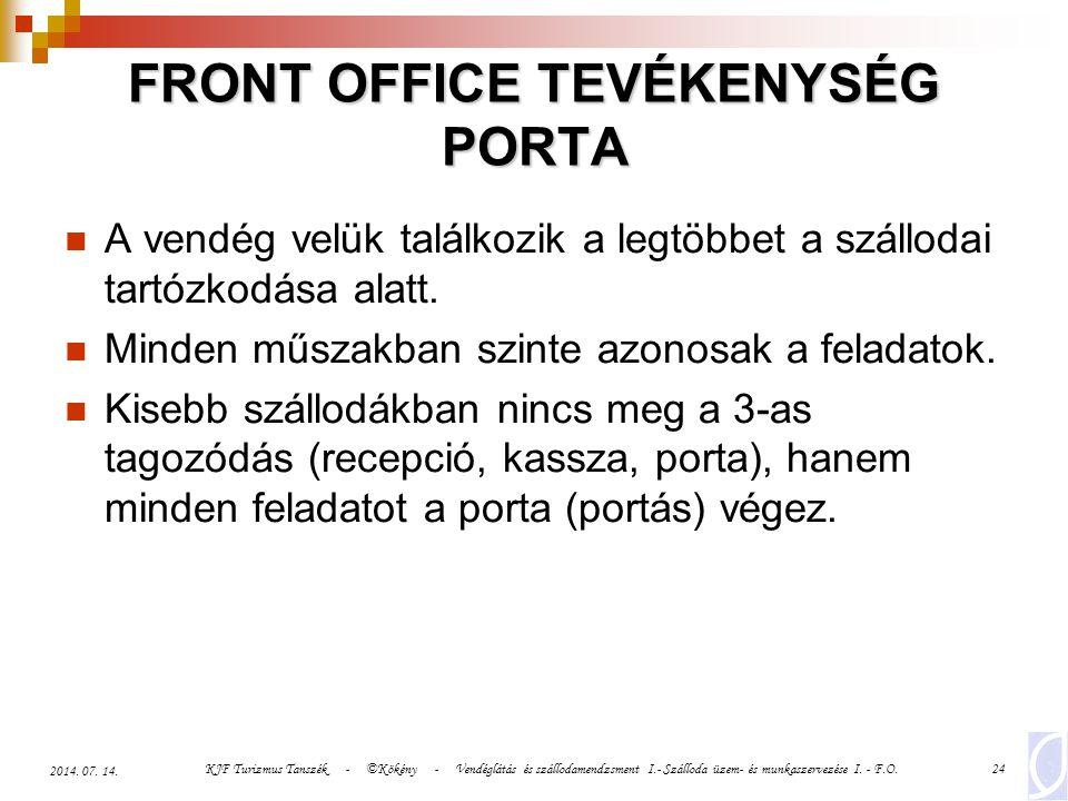 KJF Turizmus Tanszék - ©Kökény - Vendéglátás és szállodamendzsment I.- Szálloda üzem- és munkaszervezése I. - F.O.24 2014. 07. 14. FRONT OFFICE TEVÉKE