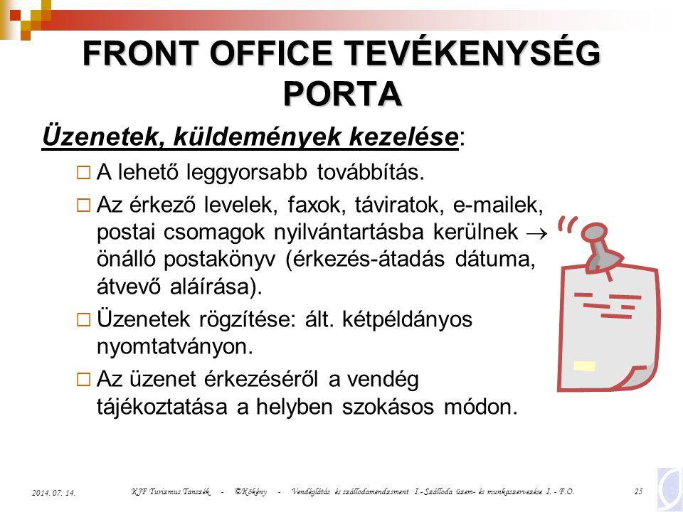 KJF Turizmus Tanszék - ©Kökény - Vendéglátás és szállodamendzsment I.- Szálloda üzem- és munkaszervezése I. - F.O.25 2014. 07. 14. FRONT OFFICE TEVÉKE
