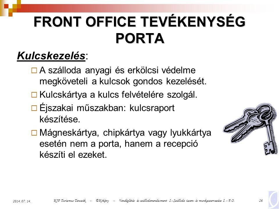 KJF Turizmus Tanszék - ©Kökény - Vendéglátás és szállodamendzsment I.- Szálloda üzem- és munkaszervezése I. - F.O.26 2014. 07. 14. FRONT OFFICE TEVÉKE