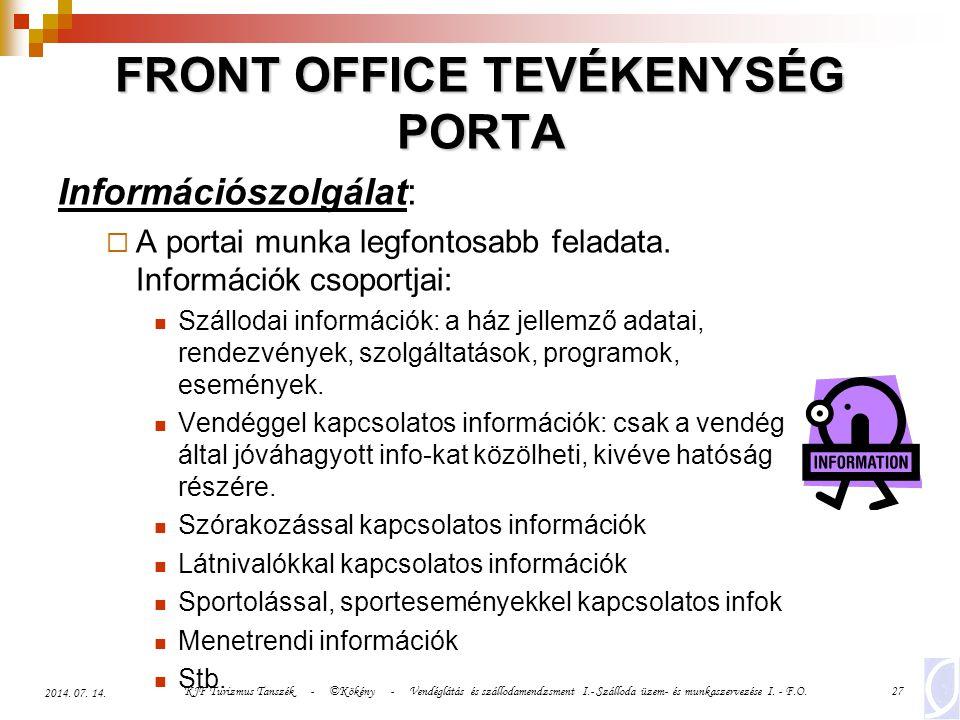 KJF Turizmus Tanszék - ©Kökény - Vendéglátás és szállodamendzsment I.- Szálloda üzem- és munkaszervezése I. - F.O.27 2014. 07. 14. FRONT OFFICE TEVÉKE