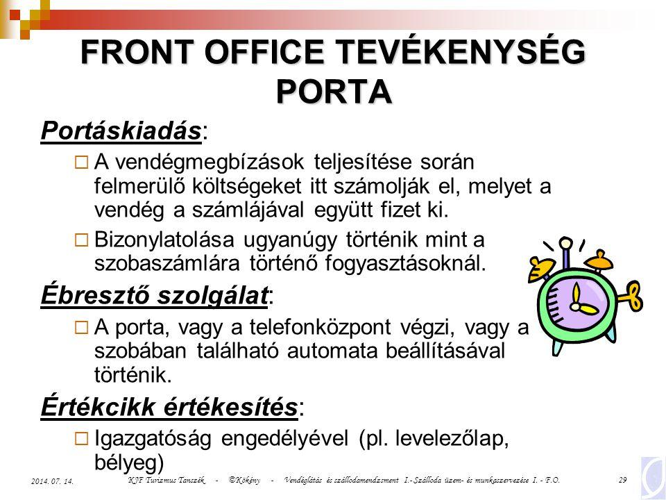 KJF Turizmus Tanszék - ©Kökény - Vendéglátás és szállodamendzsment I.- Szálloda üzem- és munkaszervezése I. - F.O.29 2014. 07. 14. FRONT OFFICE TEVÉKE