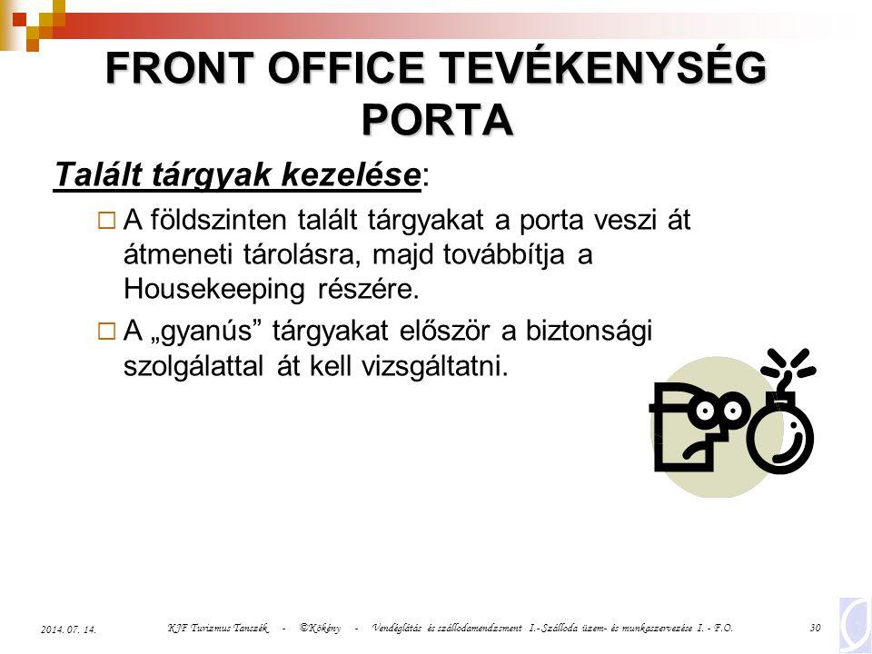 KJF Turizmus Tanszék - ©Kökény - Vendéglátás és szállodamendzsment I.- Szálloda üzem- és munkaszervezése I. - F.O.30 2014. 07. 14. FRONT OFFICE TEVÉKE