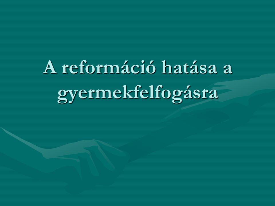 A reformáció hatása a gyermekfelfogásra