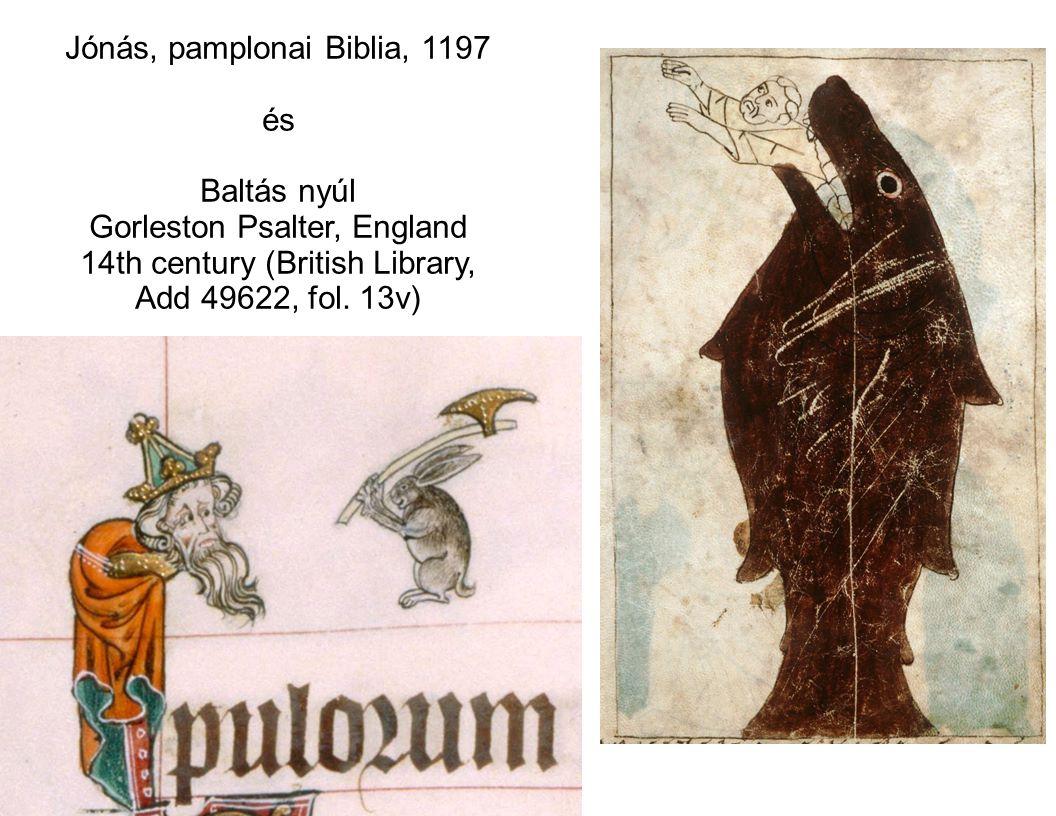 Jónás, pamplonai Biblia, 1197 és Baltás nyúl Gorleston Psalter, England 14th century (British Library, Add 49622, fol. 13v)