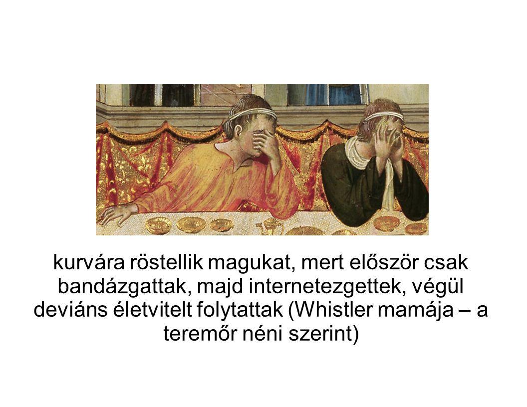 Vakrandi (Whistler mamája – a teremőr néni szerint)