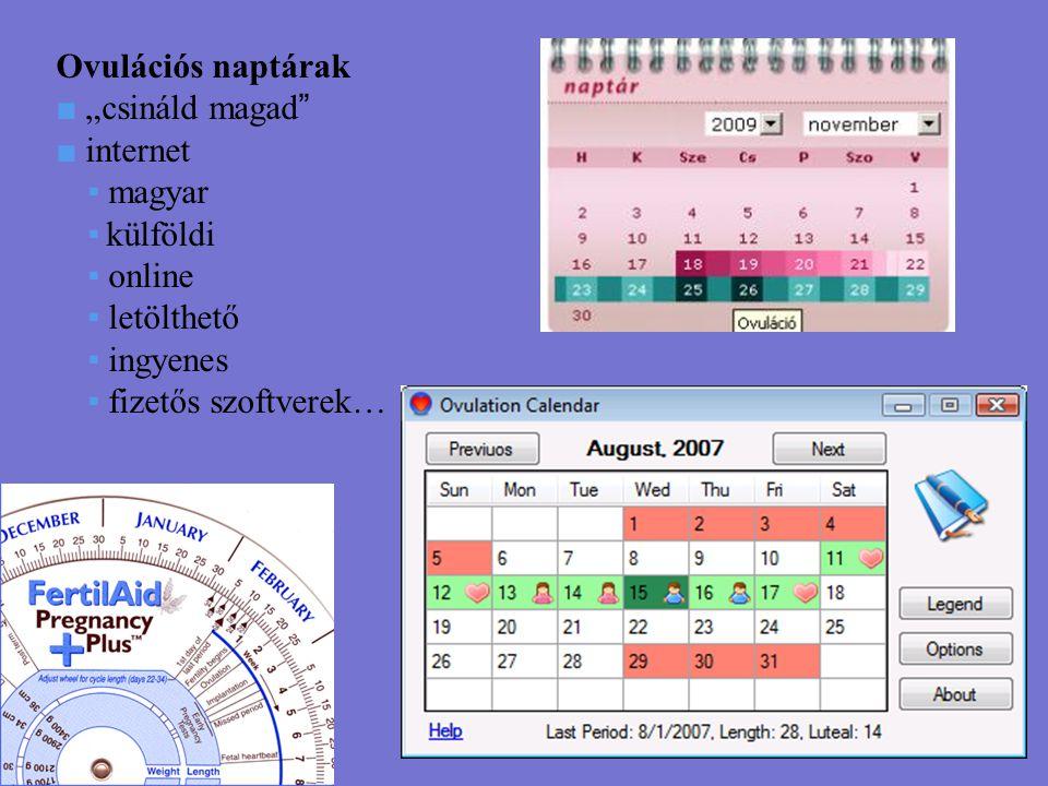 """Ovulációs naptárak ■ """"csináld magad """" ■ internet ▪ magyar ▪ külföldi ▪ online ▪ letölthető ▪ ingyenes ▪ fizetős szoftverek…"""