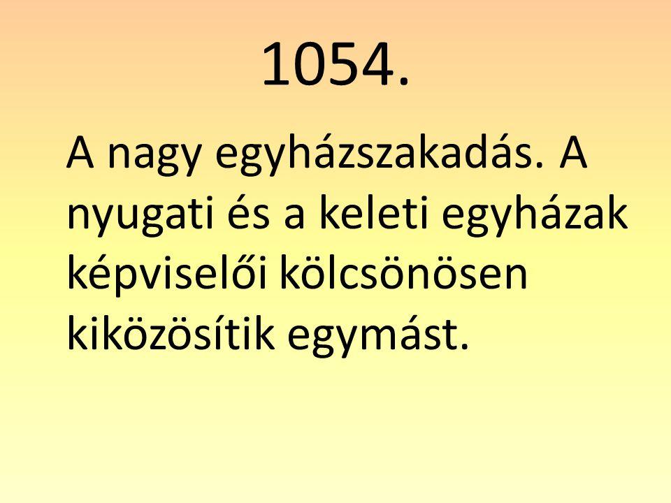 1054.A nagy egyházszakadás.
