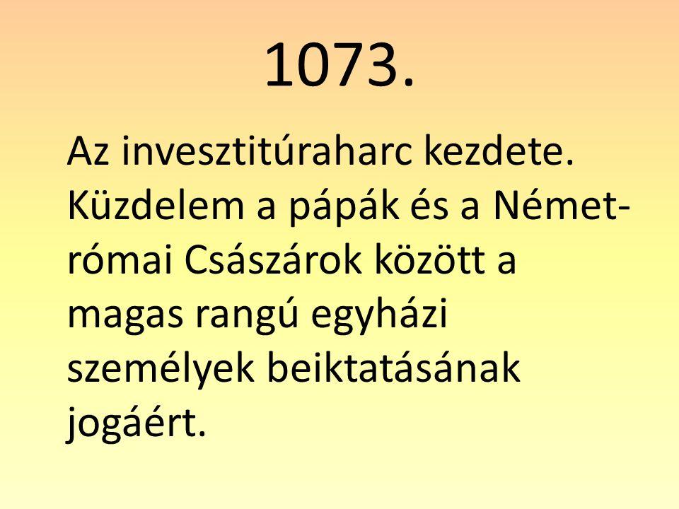 1073.Az invesztitúraharc kezdete.