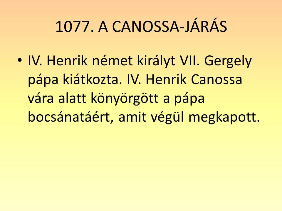 1077.A CANOSSA-JÁRÁS IV. Henrik német királyt VII.