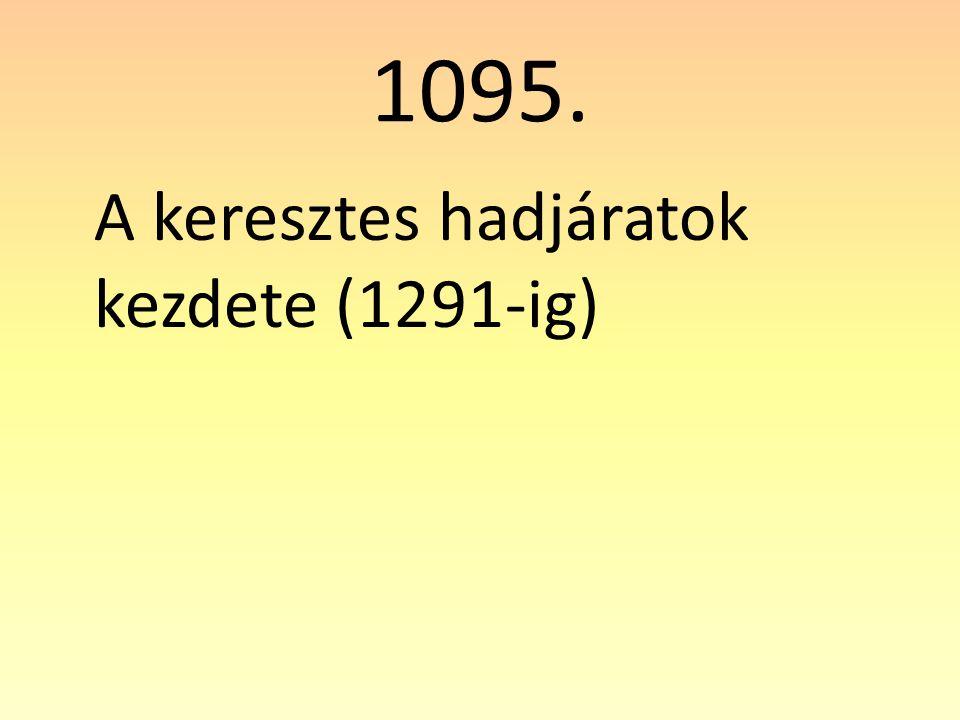 1095. A keresztes hadjáratok kezdete (1291-ig)