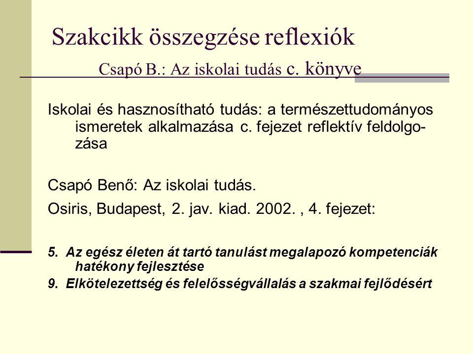 Szakcikk összegzése reflexiók Csapó B.: Az iskolai tudás c. könyve Iskolai és hasznosítható tudás: a természettudományos ismeretek alkalmazása c. feje