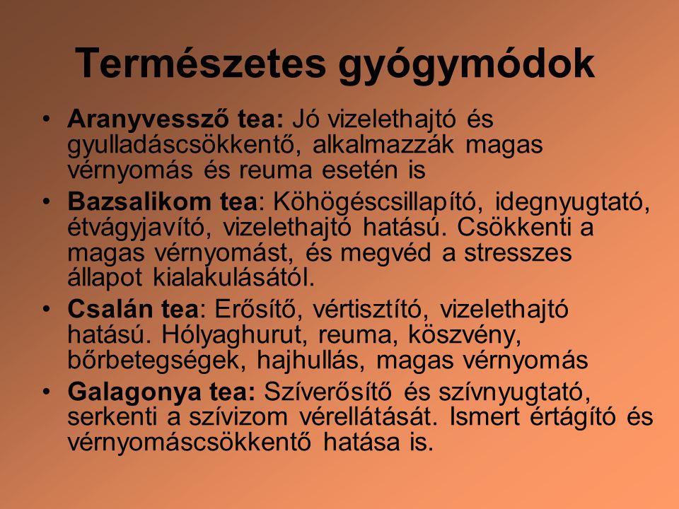 Természetes gyógymódok Aranyvessző tea: Jó vizelethajtó és gyulladáscsökkentő, alkalmazzák magas vérnyomás és reuma esetén is Bazsalikom tea: Köhögésc