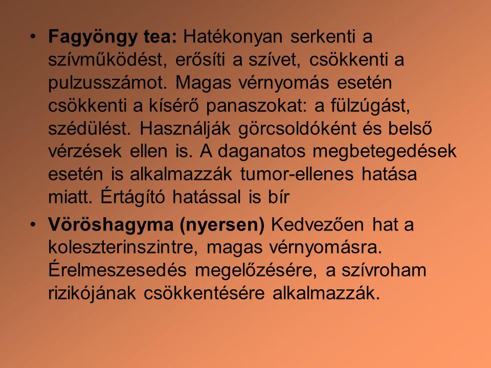 Fagyöngy tea: Hatékonyan serkenti a szívműködést, erősíti a szívet, csökkenti a pulzusszámot. Magas vérnyomás esetén csökkenti a kísérő panaszokat: a