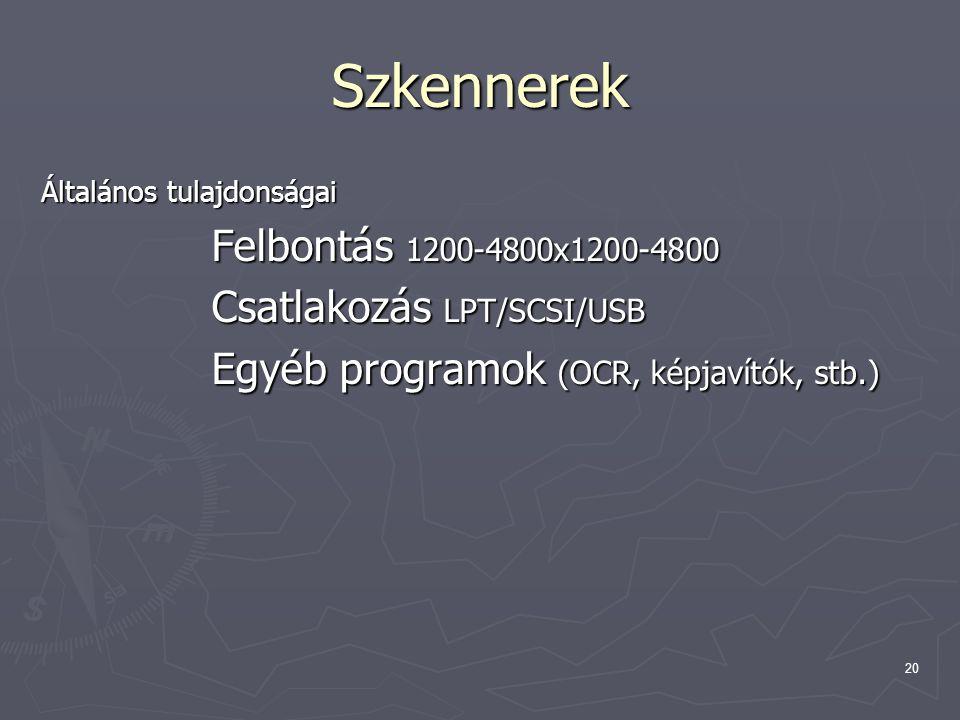 20 Szkennerek Általános tulajdonságai Felbontás 1200-4800x1200-4800 Felbontás 1200-4800x1200-4800 Csatlakozás LPT/SCSI/USB Egyéb programok (OCR, képja