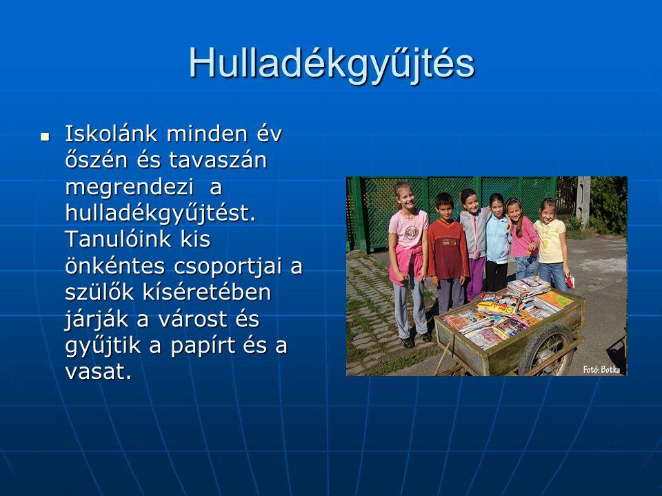 Hulladékgyűjtés Iskolánk minden év őszén és tavaszán megrendezi a hulladékgyűjtést. Tanulóink kis önkéntes csoportjai a szülők kíséretében járják a vá